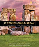 img - for If Stones Could Speak: Unlocking the Secrets of Stonehenge (Orbis Pictus Honor for Outstanding Nonfiction for Children (Awards)) book / textbook / text book