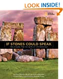 If Stones Could Speak: Unlocking the Secrets of Stonehenge (National Geographic Kids) (Orbis Pictus Honor for Outstanding Nonfiction for Children (Awards))