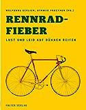 Rennradfieber - Lust und Leidenschaft auf d�nnen Reifen