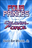 Four Princes: Colonial Force