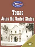Texas Joins the United States (America's Westward Expansion) (0836857984) by Christy Steele