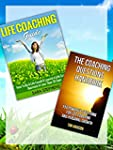 Life Coaching Guide: How to Be A Life...