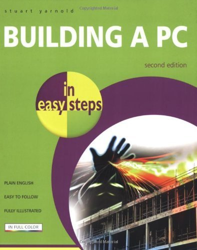 Building a PC in Easy Steps by Stuart Yarnold (2007-01-10) (Building A Pc By Stuart Yarnold compare prices)