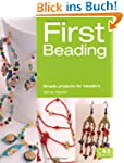 First Beading: Simple Projects for Be...