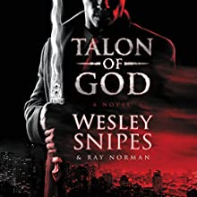 Talon of God Audiobook by Wesley Snipes, Ray Norman Narrated by Malik Yoba