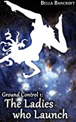 The Ladies who Launch (Ground Control)