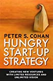 Hungry Start-up Strategy: Creating New Ventures with Limited Resources and Unlimited Vision (BK Business)