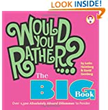 Would You Rather...? The Big Book: Over 1,500 Absolutely Absurd Dilemmas to Ponder