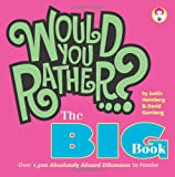 img - for Would You Rather...? The Big Book: Over 1,500 Absolutely Absurd Dilemmas to Ponder book / textbook / text book