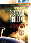 Weber's Charcoal Grilling: The Art of...