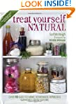 Treat Yourself Natural: over 50 easy-...