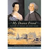 My Dearest Friend: Letters of Abigail and John Adams ~ John Adams