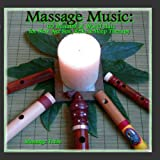 Massage Music : 60 Minutes of World Flute for New Age,Spa & Sleep Therapy