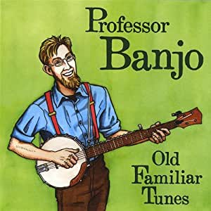 Professor banjo old familiar tunes music for Old house tunes