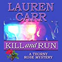 Kill and Run: A Thorny Rose Mystery, Book 1 Audiobook by Lauren Carr Narrated by C.J. McAllister
