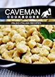 Paleo Italian Recipes (Caveman Cookbooks)