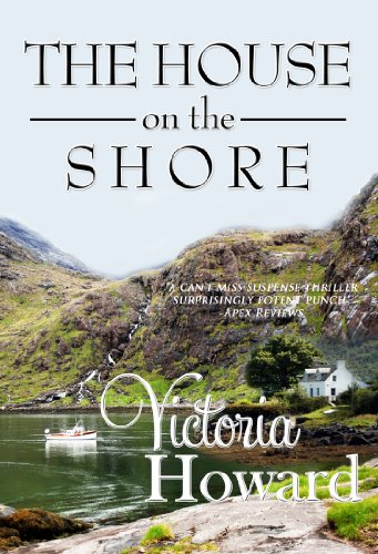 The House on the Shore by Victoria Howard