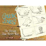 Chuck Jones: The Dream that Never Was ~ Chuck Jones