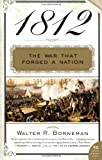 1812: The War That Forged a Nation (P.S.) (0060531134) by Walter R. Borneman