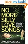 No More Silly Love Songs: A Realist's...