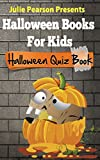 Halloween Books For Kids - An Interactive Halloween Quiz Book For Kids Of All Ages (Interactive Quiz Books For Kids 1)