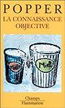 La connaissance objective par Popper Karl R.