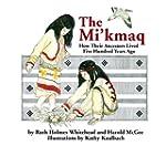 The Mi'kmaq: How Their Ancestors Live...