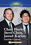 img - for Chad Hurley, Steve Chen, Jawed Karim: YouTube Creators (Innovators) book / textbook / text book