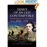 Diary of an Old Contemptible : From Mons to Baghdad 1914-1919 Private Edward Roe, East Lancashire Regiment