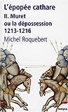 echange, troc Michel Roquebert - L'épopée cathare : Tome 2, Muret ou la dépossession 1213-1216