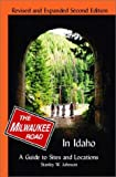 Milwaukee Road in Idaho: A Guide to Sites and Locations Revised and Expanded Second Edition