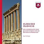Klassieke Oudheid: Een hoorcollege over de geschiedenis van de Grieken en Romeinen | Fik Meijer