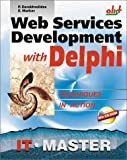 Web Services Development With Delphi (Information Technologies Master Series)