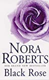 Nora Roberts Black Rose: Number 2 in series (In the Garden Trilogy)