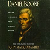 Daniel Boone: The Life and Legend of an American Pioneer | [John Mack Faragher]