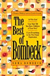 The Best of Bombeck: At Wit&#39;s End, Just Wait Until You Have Children of Your Own, I Lost Everything in the Post-Natal Depression