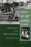 img - for Don'T Go Up Kettle Creek: Verbal Legacy Upper Cumberland book / textbook / text book