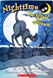 NightTime: Too Afraid to Scream (0545073863) by Todd Strasser