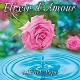 echange, troc Michel Pépé - Elixir d'Amour