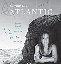 Rowing the Atlantic: Lessons Learned on the Open Ocean (       UNABRIDGED) by Roz Savage Narrated by Roz Savage