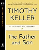 The Father and Son (Encounters with Jesus Series)