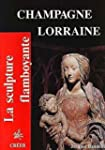 Champagne-Lorraine : La sculpture fla...