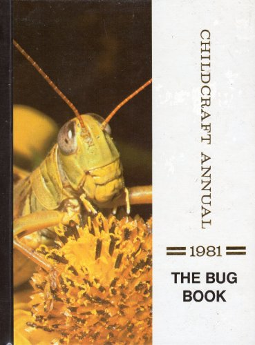 Childcraft Annual 1981: The Bug Book (The 1981 Childcraft annual), Author Unknown