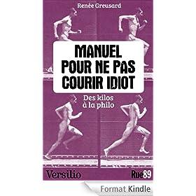 Manuel pour ne pas courir idiot: Des kilos � la philo
