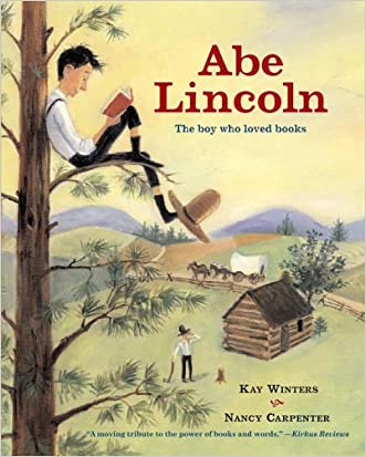 Abe Lincoln: The Boy Who Loved Books written by Kay Winters