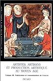 echange, troc Barral I Altet X - Artistes, artisans et production artistique au Moyen-Âge. Consommation de l'oeuvre et index général, volume 3