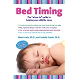 Bed Timing: The &#34;when-to&#34; guide to helping your child to sleepby Marc Lewis
