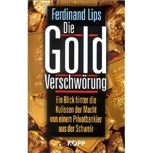 eBook Cover für  Die Gold Verschw xF6 rung Ein Blick hinter die Kulissen der Macht von einem Privatbankier aus der Schweiz