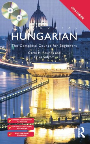 Colloquial Hungarian: The Complete Course for Beginners...