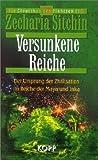 Versunkene Reiche. Die Chroniken des Planeten Erde (3930219611) by Zecharia Sitchin